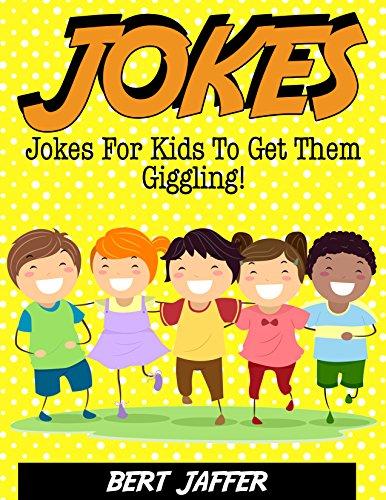 JOKES: Jokes For Kids To Get Them Giggling! (Clean Jokes, Jokes For Young Kids, Funny Jokes, Kids Jokes, Joke Books, Best Jokes, Funny Books)