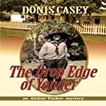 The Drop Edge of Yonder: An Alafair Tucker Mystery | Donis Casey