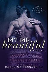My Mr. Beautiful: Eternal City Love, Book 1 Kindle Edition