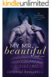 My Mr. Beautiful: Eternal City Love, Book 1