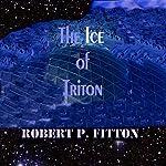 The Ice of Triton: Harry Cobb Series | Robert P. Fitton