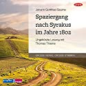 Spaziergang nach Syrakus im Jahre 1802 Hörbuch von Johann Gottfried Seume Gesprochen von: Thomas Thieme