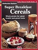 Super Breakfast Cereals, Katharina Gustavs, 1553120221