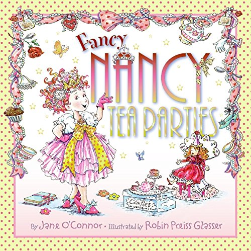 Fancy Nancy: Tea Parties (Best Tea Party Recipes)