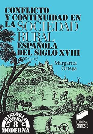 Conflicto y continuidad en la sociedad rural española del siglo ...