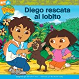 img - for Diego rescata al lobito (Diego's Wolf Pup Rescue) (Go Diego Go! (Simon)) (Spanish Edition) book / textbook / text book