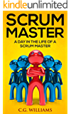 Scrum Master: A Day in the Life of a Scrum Master