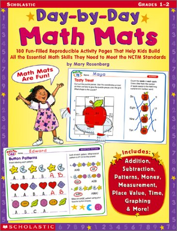 Day-By-Day Math Mats: 180 Fun-Filled Reproducible Activity Pages That Help Kids Build all the Essential Math Skills They Need To Meet the NCTM Standards pdf
