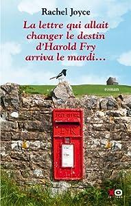 """Afficher """"La lettre qui allait changer le destin d'Harold Fry arriva le mardi"""""""