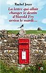 La lettre qui allait changer le destin d'Harold Fry arriva le mardi... par Joyce