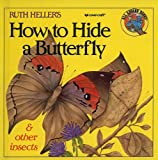 How to Hide a Butterfly and Other Insects, Ruth Heller, 0780714148