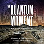 The Quantum Moment: How Planck, Bohr, Einstein, and Heisenberg Taught Us to Love Uncertainty | Robert P. Crease,Alfred Scharff Goldhaber