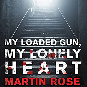 My Loaded Gun, My Lonely Heart Audiobook