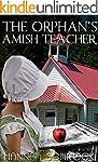 The Orphan's Amish Teacher (Amish Rom...