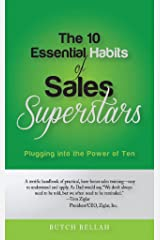 The 10 Essential Habits of Sales Superstars: Plugging into the Power of Ten Kindle Edition