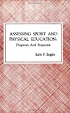 Assessing Sport and Physical Education, Earle F. Zeigler, 0875632939