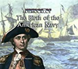 The Birth of the American Navy, Jeremy Thornton, 0823962741