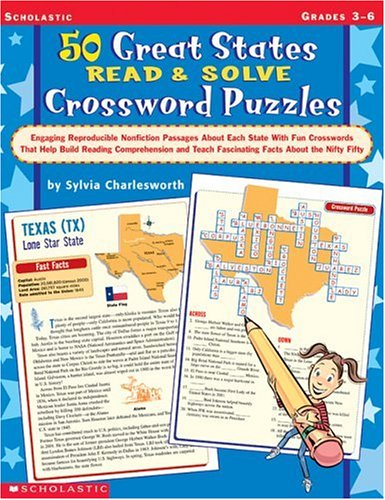 50 Great States Read & Solve Crossword Puzzles: Engaging Reproducible Nonfiction Passages About Each State With Fun Crosswords That Help Build Reading ... Teach Fascinating Facts About the Nifty Fifty (50 Great States Read And Solve Crossword Puzzles)