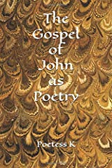 The Gospel of John as Poetry (The Gospel as Poetry) Paperback