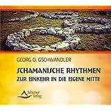Schamanische Rhythmen zur Einkehr in die eigene Mitte -
