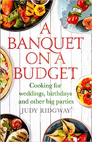a banquet on a budget cooking for weddings birthdays and other big