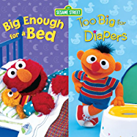 Big Enough for a Bed and Too Big for Diapers (2 titles in 1) (Sesame Street)