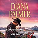Christmas on the Range: Cattleman's Choice/Winter Roses Audiobook by Diana Palmer Narrated by Will Damron