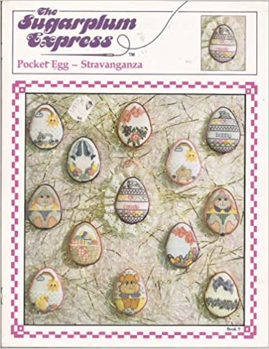 Kostenlose spanische E-Book-Downloads The Sugarplum Express Pocket Egg -- Sravaganza (Counted Cross-Stitch/Needlepoint) (Book 5) B001799TE6 CHM