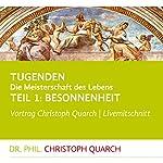 Besonnenheit (Tugenden - Die Meisterschaft des Lebens 1) | Christoph Quarch