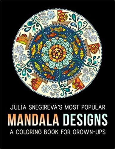 Book Julia Snegireva's Most Popular Mandala Designs: A Coloring Book for Grown-Ups