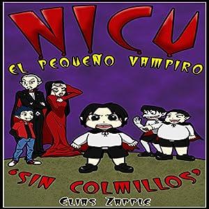Nicu: El pequeño vampiro sin colmillos [Nicu: The Little Vampire Without Fangs] Audiobook