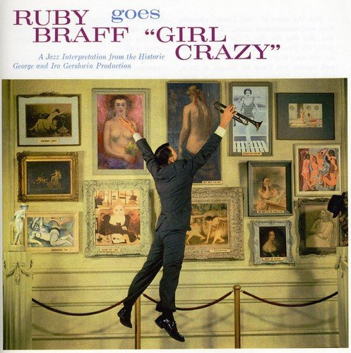 CD : Ruby Braff - Ruby Braff Goes Girl Crazy (CD)