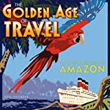 The Golden Age of Travel 2012 Wall (calendar) (English and French Edition)