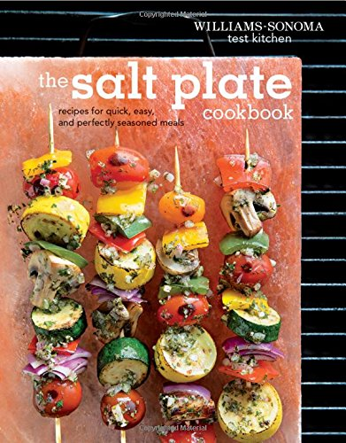 The Salt Plate Cookbook: Recipes for Quick, Easy, and Perfectly Seasoned Meals by Williams - Sonoma Test Kitchen