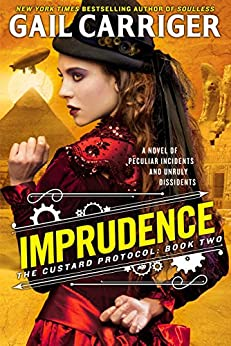 Imprudence (The Custard Protocol) by [Carriger, Gail]