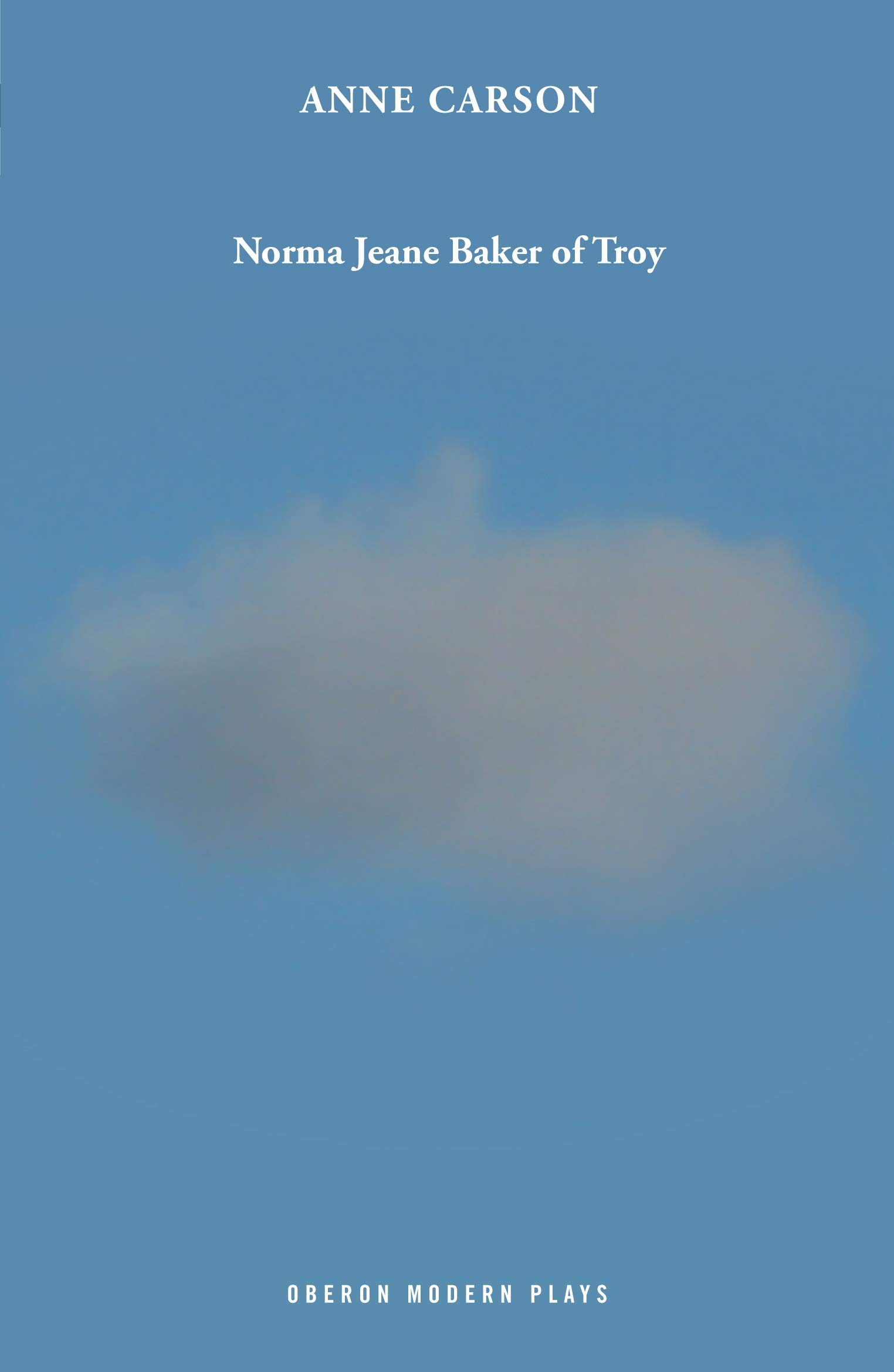Norma Jeane Baker of Troy (Oberon Modern Plays)