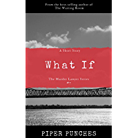 What If (The Murder Lawyer Book 7)