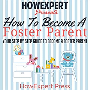 How to Become a Foster Parent Audiobook