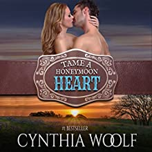 Tame a Honeymoon Heart: Tame Series, Volume 4 Audiobook by Cynthia Woolf Narrated by Lia Frederick