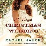 A Royal Christmas Wedding | Rachel Hauck