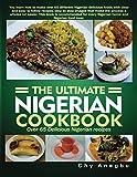 Ultimate Nigerian Cookbook: Over 65 Delicious Nigerian Recipes