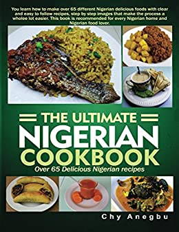 Ultimate nigerian cookbook over 65 delicious nigerian recipes ultimate nigerian cookbook over 65 delicious nigerian recipes by anegbu chy forumfinder Choice Image