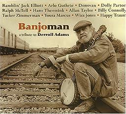 Banjoman: a tribute to Derroll Adams
