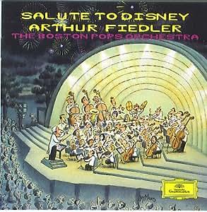 Salute To Disney Arthur Fiedler: The Boston Pops Orchestra