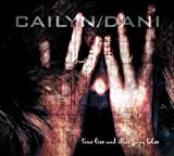 True Lies and Other Fairy Tales by Cailyn/Dani (2013-05-04)