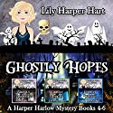 Ghostly Hopes: A Harper Harlow Mystery Books 4-6 Audiobook by Lily Harper Hart Narrated by Angel Clark