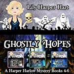 Ghostly Hopes: A Harper Harlow Mystery Books 4-6 | Lily Harper Hart