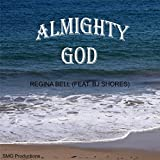 Almighty God (feat. BJ Shores)