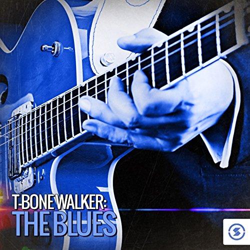 T- Bone Walker: The Blues
