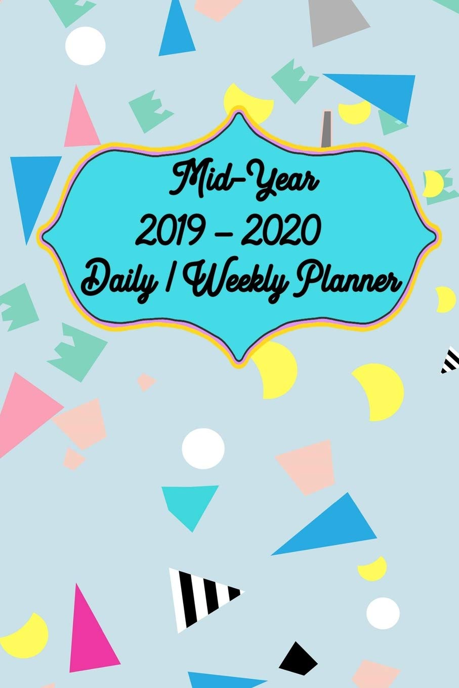 Amazon.com: Mid-Year 2019 – 2020 Daily / Weekly Planner ...